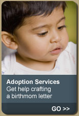 Adoption Services: Get help craftin a birthmom letter.